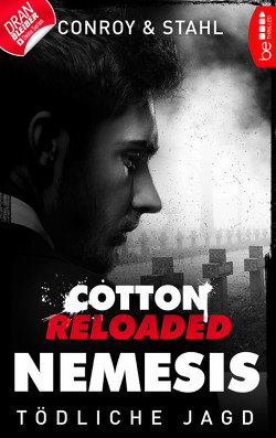 Cotton Reloaded: Nemesis – 6 von Conroy,  Gabriel, Stahl,  Timothy