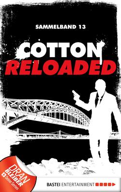 Cotton Reloaded – Sammelband 13 von Benvenuti,  Jürgen, Buslau,  Oliver, Mennigen,  Peter