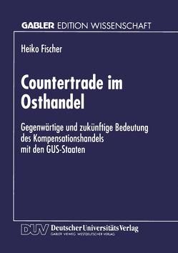 Countertrade im Osthandel von Fischer,  Heiko