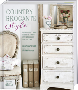 Country Brocante Style von Haywood,  Lucy