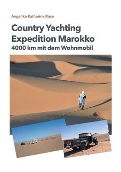 Country Yachting – Expedition Marokko von Katharina Rose,  Angelika, Rose,  Angelika Katharina, Rose,  Guido, Verlag Hamburg,  tredition