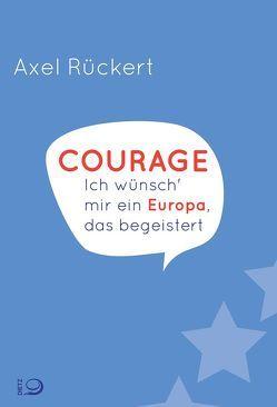 Courage von Rückert,  Axel