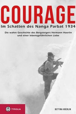 Courage. Im Schatten des Nanga Parbat 1934 von Hemmleb,  Jochen, Hoerlin,  Bettina