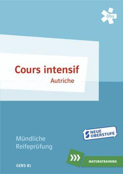 Cours intensif Autriche. Mündliche Matura, Maturatraining von Guy,  Florian