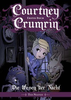 Courtney Crumrin – Band 1: Die Wesen der Nacht von Naifeh,  Ted, Pannor,  Stefan, Rohleder,  Jano