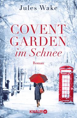 Covent Garden im Schnee von Brosch,  Hannah, Wake,  Jules