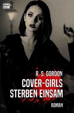 COVER-GIRLS STERBEN EINSAM von Gordon,  R. S.