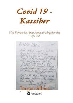 covid 19 – Kassiber von Albiez,  Jürgen