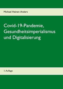 Covid-19-Pandemie, Gesundheitsimperialismus und Digitalisierung von Heinen-Anders,  Michael