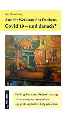 Covid 19. Und danach? von Meyer-König,  Peter