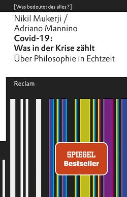 Covid-19: Was in der Krise zählt. Über Philosophie in Echtzeit von Mannino,  Adriano, Mukerji,  Nikil