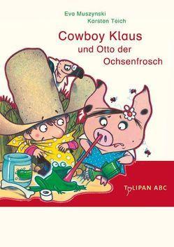 Cowboy Klaus und Otto der Ochsenfrosch von Muszynski,  Eva, Teich,  Karsten