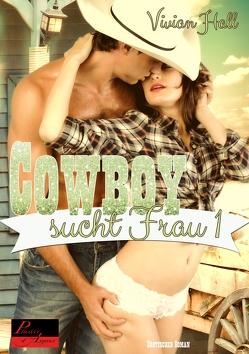 Cowboy sucht Frau – Teil 1 von Hall,  Vivian
