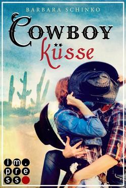 Cowboyküsse (Kiss of your Dreams) von Schinko,  Barbara
