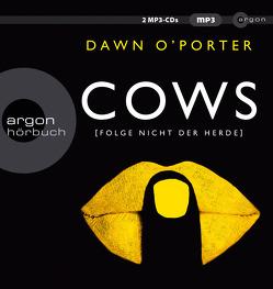 Cows von Blümel,  Yara, O'Porter,  Dawn, Oschek,  Monika, Steffenhagen,  Britta, Strüh,  Christine, Weigert,  Jacob