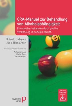 CRA-Manual zur Behandlung von Alkoholabhängigkeit von Meyers,  Robert J., Smith,  Jane E.