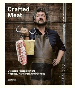 Crafted Meat von Ehmann,  Sven, Haase,  Hendrik, Klanten,  Robert
