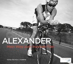 Craig Alexander: Mein Weg zum Ironman-Titel von Alexander,  Craig, Richter,  Jens, Robbins,  Paul K.