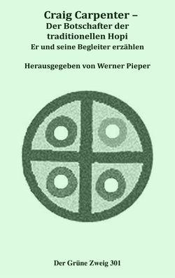Craig Carpenter – Der Botschafter der traditionellen Hopi von Pieper,  Werner
