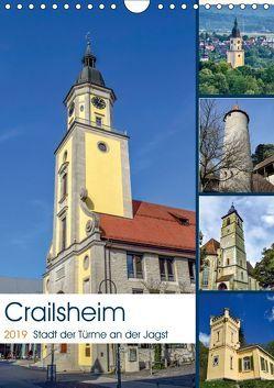 Crailsheim – Stadt der Türme an der Jagst (Wandkalender 2019 DIN A4 hoch) von Sigwarth,  Karin