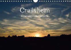Crailsheim – Stimmungsvolle Momente (Wandkalender 2019 DIN A4 quer) von Sigwarth,  Karin