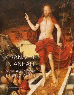 Cranach in Anhalt von Michels,  Norbert
