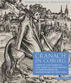Cranach in Coburg von Knöll,  Stefanie, Leyde,  Meike, Overdick,  Michael