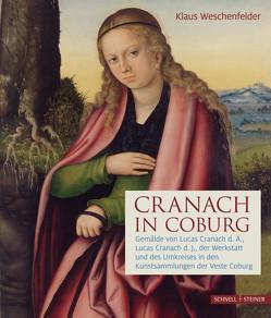 Cranach in Coburg von Teget-Welz,  Manuel, Weschenfelder,  Klaus