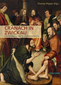 Cranach in Zwickau von Pöpper,  Thomas