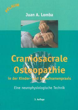 Craniosacrale Osteopathie in der Kinder- und Erwachsenenpraxis von Exner-Panne,  Kathi, Gerresheim,  Ute, Liebenstund,  Ingeborg, Lomba,  Juan Antonio, Zehner,  Gisela