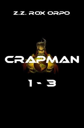 Crapman 1-3 von Orpo,  Z.Z. Rox