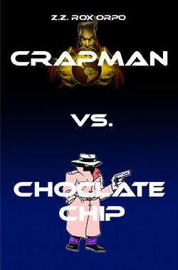 Crapman / Crapman vs. Choclate Chip von Orpo,  Z.Z. Rox