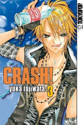 Crash! 03 von Fujiwara,  Yuka