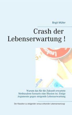 Crash der Lebenserwartung ! von Müller,  Birgit