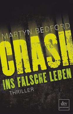 CRASH – Ins falsche Leben von Bedford,  Martyn, Jung,  Gerald, Orgaß,  Katharina