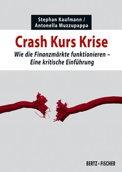 Crash Kurs Krise von Kaufmann,  Stephan, Muzzupappa,  Antonella
