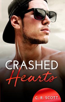 Crashed Hearts von Scott,  C. R.