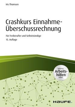 Crashkurs Einnahme-Überschussrechnung – inkl. Arbeitshilfen online von Thomsen,  Iris