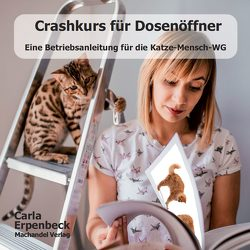 Crashkurs für Dosenöffner von Erpenbeck,  Carla