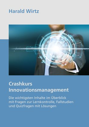 Crashkurs Innovationsmanagement von Wirtz,  Harald