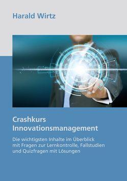 Crashkurs Innovationsmanagement von Wirtz,  Harald