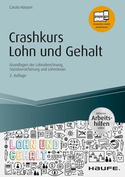Crashkurs Lohn und Gehalt – inkl. Arbeitshilfen online von Hausen,  Carola