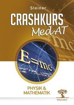 Crashkurs MedAT: Physik & Mathematik von Polanz,  Markus, Steiner,  Lukas