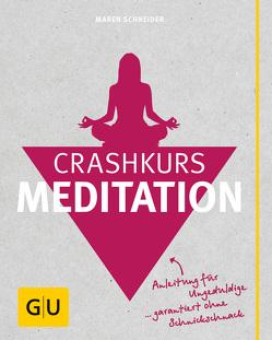Crashkurs Meditation von Schneider,  Maren