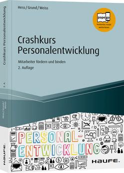 Crashkurs Personalentwicklung – inkl. Arbeitshilfen online von Grund,  Sven, Hess,  Michael, Weiß,  Wolfgang
