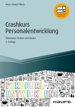 Crashkurs Personalentwicklung von Grund,  Sven, Hess,  Michael, Weiß,  Wolfgang