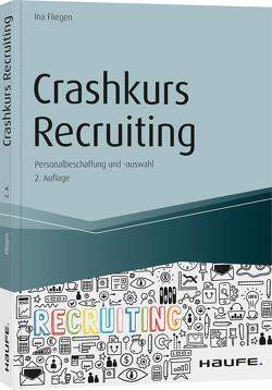 Crashkurs Recruiting – inkl. Arbeitshilfen online von Fliegen,  Ina