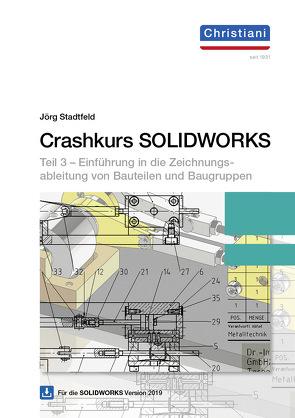 Crashkurs SolidWorks – Teil 3 von Stadtfeld,  Jörg