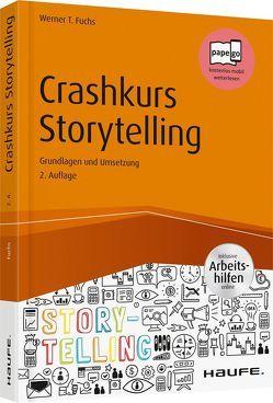 Crashkurs Storytelling – inkl. Arbeitshilfen online von Fuchs,  Werner T.