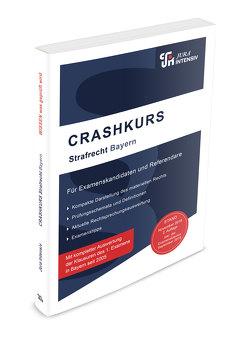 CRASHKURS Strafrecht – Bayern, 3. Auflage von Schweinberger,  Dirk